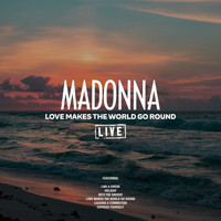 Madonna - Love Makes The World Go Round (Live)