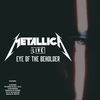 Metallica - Eye of The Beholder (Live)