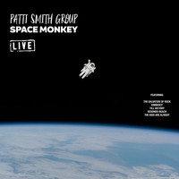 Patti Smith Group - Space Monkey
