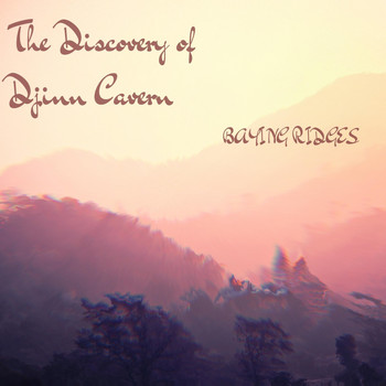 Baying Ridges - The Discovery of Djinn Cavern (Explicit)