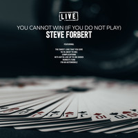 Steve Forbert - You Cannot Win (If You Do Not Play) (Live)