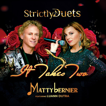 Matty Bernier - Strictly Duets: It Takes Two