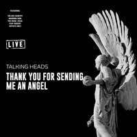 Talking Heads - Thank You For Sending Me An Angel (Live)