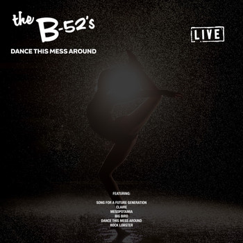 The B-52's - Dance This Mess Around (Live)
