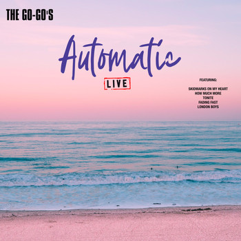 The Go-Go's - Automatic (Live)