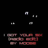 Moose - I Got Your Six (Radio Edit)