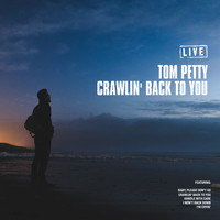 Tom Petty - Crawlin' Back To You (Live)