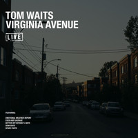 Tom Waits - Virginia Avenue (Live)