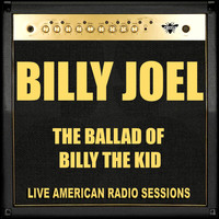 Billy Joel - The Ballad of Billy The Kid (Live)