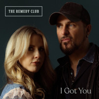 The Remedy Club - I Got You