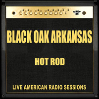 Black Oak Arkansas - Hot Rod (Live)