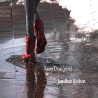 Jonathan Reichert - Rainy Days (2016)