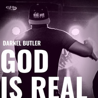 Darnel Butler - God Is Real