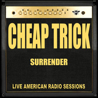 Cheap Trick - Surrender (Live)