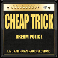 Cheap Trick - Dream Police (Live)