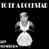 Izzy Schneerson - To Be a Rockstar (Explicit)
