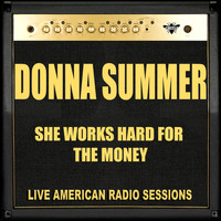 Donna Summer - She Works Hard For The Money (Live)