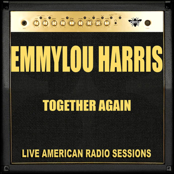 Emmylou Harris - Together Again (Live)