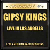 Gipsy Kings - Live in Los Angeles (Live)