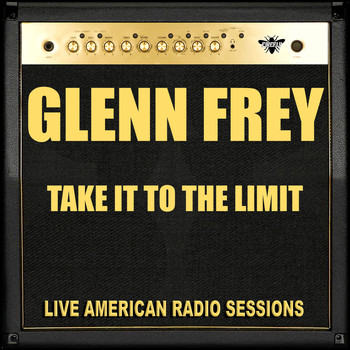 Glenn Frey - Take It To The Limit