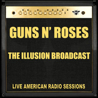 Guns N' Roses - The Illusion Broadcast (Live)