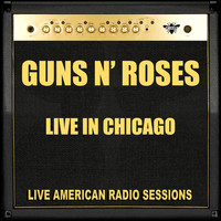Guns N' Roses - Live in Chicago (Live)
