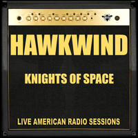 Hawkwind - Knights Of Space (Live)