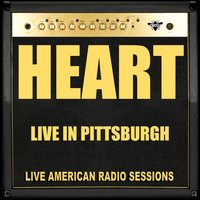 Heart - Live in Pittsburgh (Live)