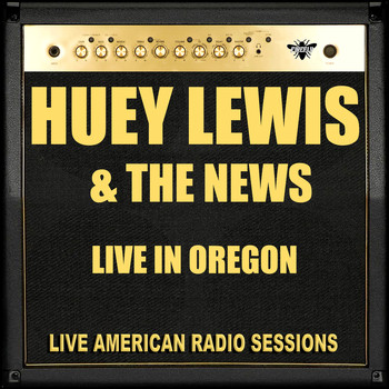 Huey Lewis & The News - Live in Oregon (Live)