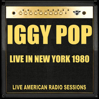 Iggy Pop - Live in New York 1980 (Live)