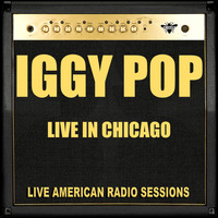 Iggy Pop - Live in Chicago (Live)