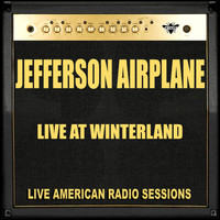 Jefferson Airplane - Live at Winterland (Live)