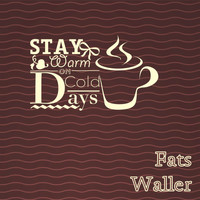 Fats Waller - Stay Warm On Cold Days