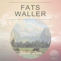 Fats Waller - Wood Love