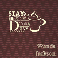 Wanda Jackson - Stay Warm On Cold Days