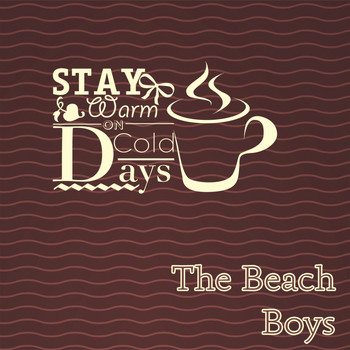 The Beach Boys - Stay Warm On Cold Days