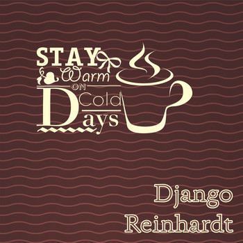 Django Reinhardt - Stay Warm On Cold Days