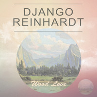Django Reinhardt - Wood Love