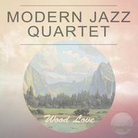 Modern Jazz Quartet - Wood Love