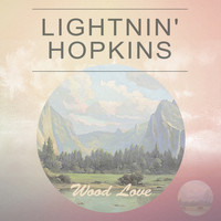 Lightnin' Hopkins - Wood Love