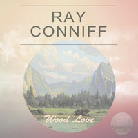 Ray Conniff - Wood Love