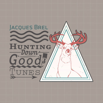 Jacques Brel - Hunting Down Good Tunes