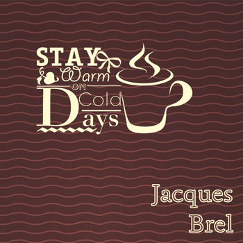 Jacques Brel - Stay Warm On Cold Days