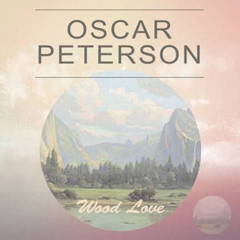 Oscar Peterson - Wood Love