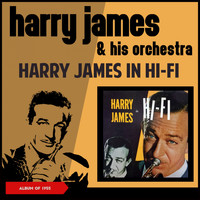 Harry James & His Orchestra - Harry James in Hi-Fi (Album of 1955)
