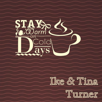 Ike & Tina Turner - Stay Warm On Cold Days