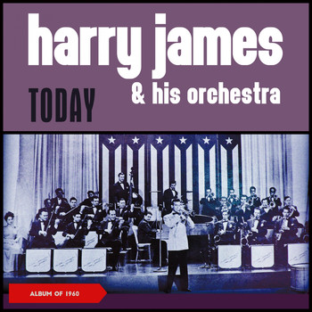 Harry James & His Orchestra - Today (Album of 1960)