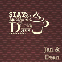 Jan & Dean - Stay Warm On Cold Days