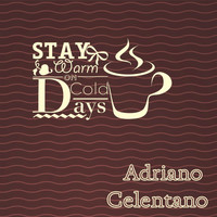 Adriano Celentano - Stay Warm On Cold Days