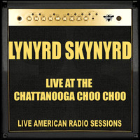 Lynyrd Skynyrd - Live at the Chattanooga Choo Choo (Live)